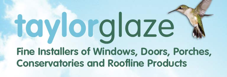 Welcome to Taylorglaze Fine Installers of Windows, Doors, Bi folds, Porches, Conservatories, Orangeries Extensions and Roofing Solutions